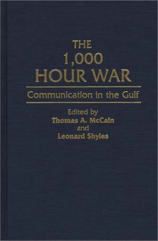 The 1,000 Hour War: Communication in the Gulf (Bibliographies of Battles & Leaders)