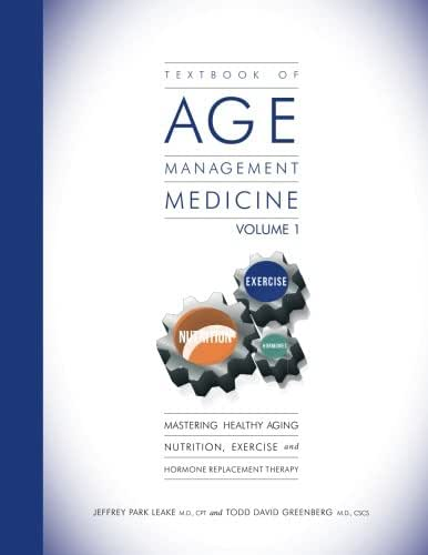 Textbook of Age Management Medicine Volume 1: Mastering Healthy Aging Nutrition, Exercise and Hormone Replacement Therapy