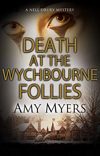 Death at the Wychbourne Follies (A Nell Drury mystery Book 2) by [Myers, Amy]