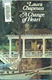 A Change of Heart, Laura Chapman, 0525079386