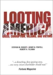 Looting America: Greed, Corruption, Villains, and Victims