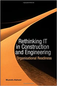 Rethinking IT in Construction and Engineering: Organisational Readiness