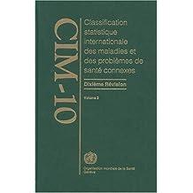 Classification statistique internationale des maladies et des problèmes de santé connexes: CIM-10. Dixième Révision. Volume 2 - Manuel d'utilisation