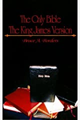 The Only Bible The King James Version Kindle Edition