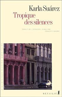 Tropique des silences par Suárez