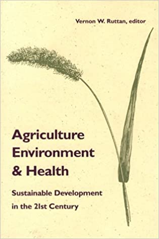 Agriculture Environment and Health Sustainable Development in the 21st Century