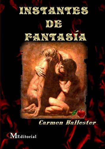 INSTANTES DE FANTASÍA por Ballester Salvador, Carmen Mª