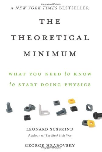 The Theoretical Minimum: What You Need to Know to Start Doing Physics [Leonard Susskind - George Hrabovsky] (Tapa Blanda)