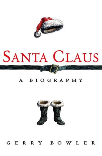 Santa Claus: A Biography (Gerrys Christmas Tree)