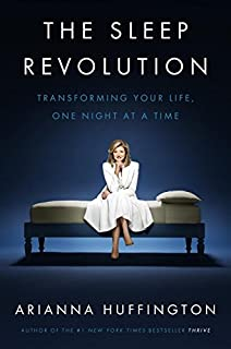 Book Cover: The Sleep Revolution: Transforming Your Life, One Night at a Time