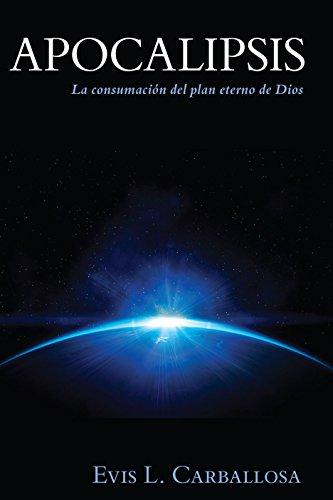 Apocalipsis: La Consumacion del Plan Eterno de Dios (Spanish Edition) (Spanish) Paperback – November 17, 1997