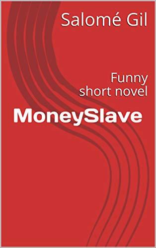 MoneySlave: Funny short novel (Short stories Book 3): Amazon