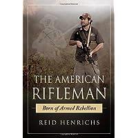 The American Rifleman: Born of Armed Rebellion