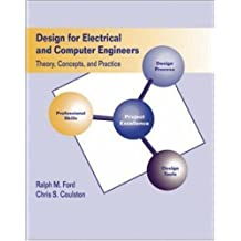 Design for Electrical and Computer Engineers: Theory Concepts and Practice by Ralph Ford (2005-03-31)