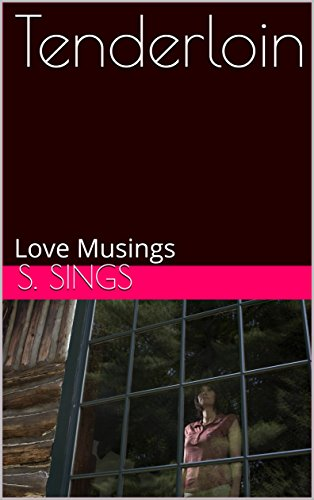Tenderloin: Love Musings (Short Story Collection Book - Break Up Sings