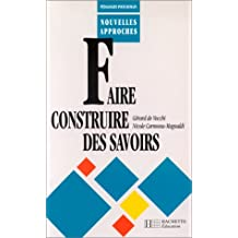 FAIRE CONSTRUIRE DES SAVOIRS