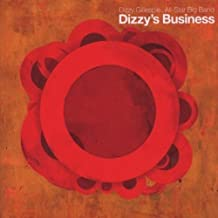 Dizzy's Business by Dizzy Gillespie All Star Big Band