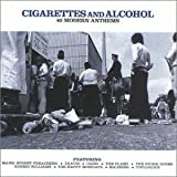 Cigarettes and Alcohol - 40 Modern Anthems