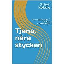 Tjena, nåra stycken: Mina Upplevelser å Liv  Som Stockholmare (Swedish Edition)