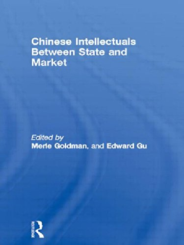 Chinese Intellectuals Between State and Market (Routledge Studies on China in Transition)