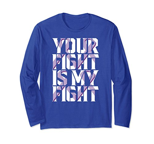 Unisex Your Fight Is My Fight Long Sleeve Shirt For All Cancer Large Royal Blue (Sleeve Long Ribbon Purple)