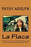 img - for La Flaca: Cr nicas de una periodista en los a os del terrorismo en el Per  (Spanish Edition) book / textbook / text book
