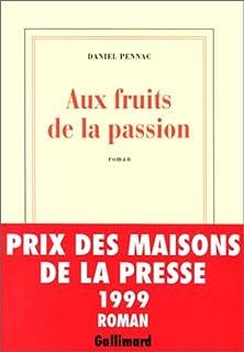 [Au bonheur des ogres] : [6] : Aux fruits de la passion : roman