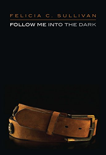 Follow Me into the Dark - Felicia Dark