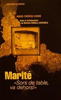 Marité « Sors de table, va dehors! », Heimo, Marie-Thérèse