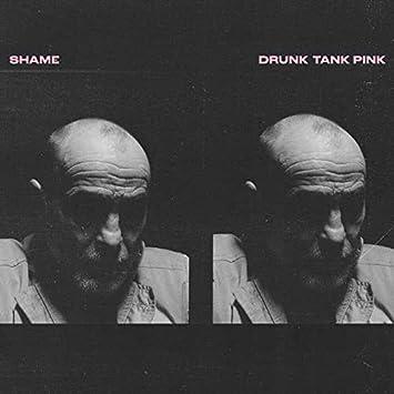 Amazon | Drunk Tank Pink | The Shame | 輸入盤 | 音楽