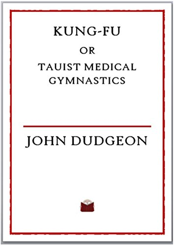 Kung-Fu, or Tauist Medical Gymnastics