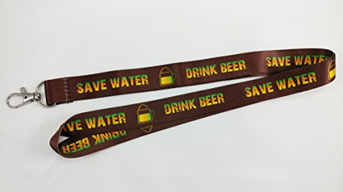 Beer Lanyard - Save Water Drink Beer Lanyard/keychain with clip for id badges or keys
