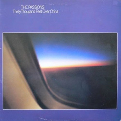 The Passions-Thirty Thousand Feet Over China-(0060.451)-LP-FLAC-1981-RUiL Download