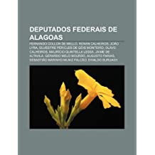 Deputados federais de Alagoas: Fernando Collor de Mello, Renan Calheiros, João Lyra, Silvestre Péricles de Góis Monteiro, Olavo Calheiros
