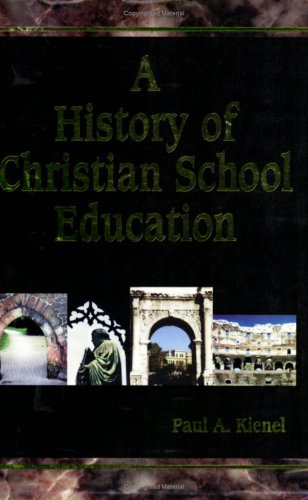A History of Christian School Education Vol 1