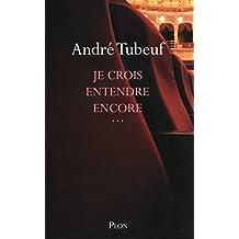 Je crois entendre encore... (TEMOIGNAGE) (French Edition)
