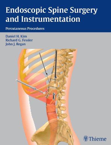 Endoscopic Spine Surgery and Instrumentation Percutaneous Procedures (1st 2004) [Kim, Fessler & Regan]