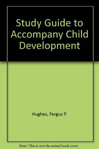 Study Guide to Accompany Child Development