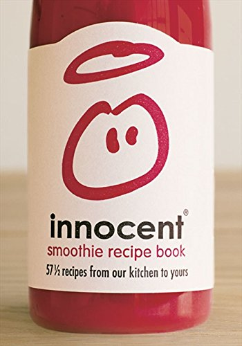 Innocent Smoothie Recipe Book: 57 1/2 recipes from our kitchen to yours (Bk. 2) by Innocent