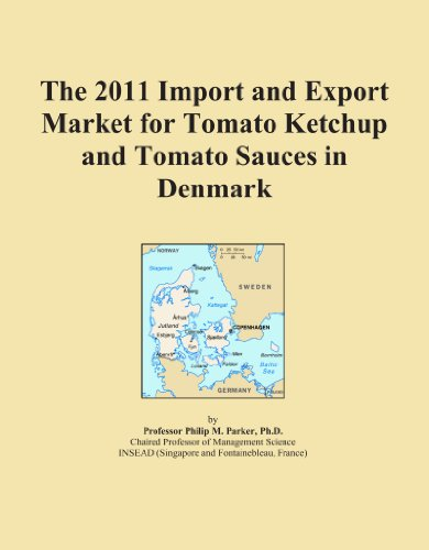 The 2011 Import and Export Market for Tomato Ketchup and Tomato Sauces in Denmark - Denmark Sauce