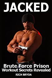 JACKED! Brute Force Prison Workout Secrets Revealed (English Edition)