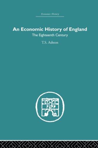 An Economic History of England: the Eighteenth Century