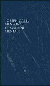 Mensonge et maladie mentale par Gabel
