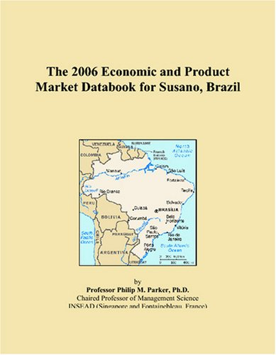 The 2006 Economic and Product Market Databook for Susano, Brazil