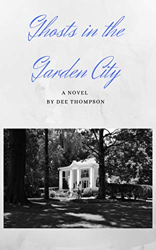 Ghosts in the Garden City: A Novel