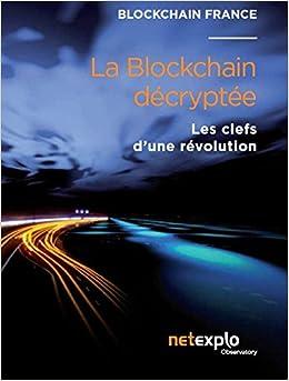 La blockchain décryptée - les clefs dune révolution