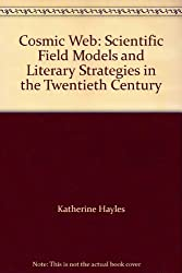 Cosmic Web: Scientific Field Models and Literary Strategies in the Twentieth Century