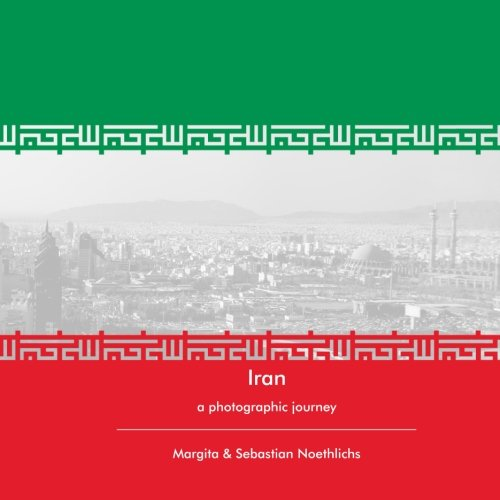 Iran: a photographic journey