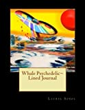 Whale Psychedelic~ Lined Journal, Laurel Sobol, 149523942X