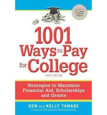 1001 Ways to Pay for College: Strategies to Maximize Financial Aid, Scholarships & Grants (1001 Ways to Pay for College) (Paperback) - Common